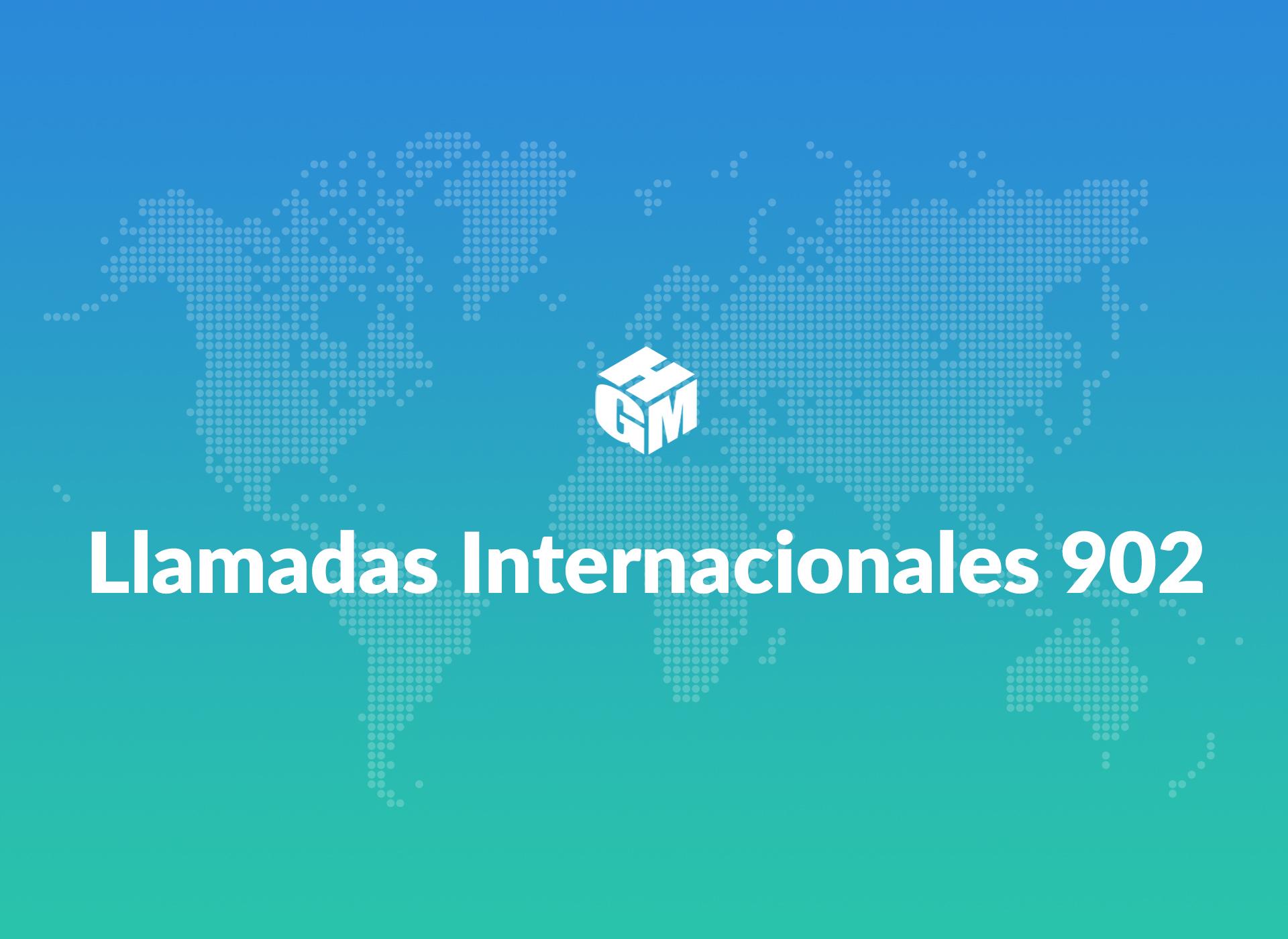 Llamadas Internacionales 902